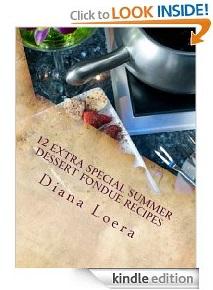 Free eBook Feature: 12 Extra Special Summer Dessert Fondue Recipes