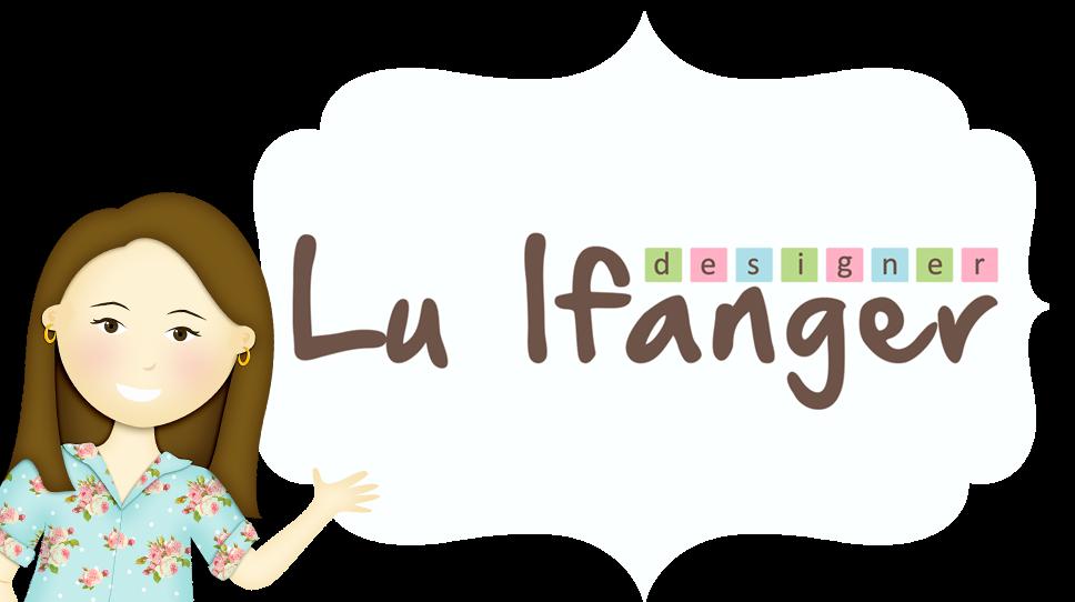 Lu Ifanger Designer