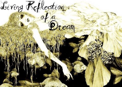 Living Reflection Of A Dream