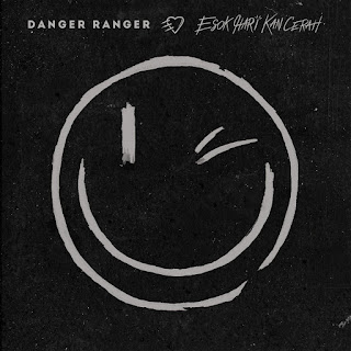 Danger Ranger - Esok Hari Kan Cerah on iTunes