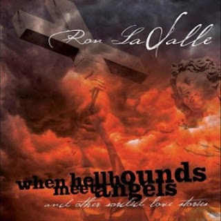 Ron LaSalle - When Hellhounds Meet Angels 2012