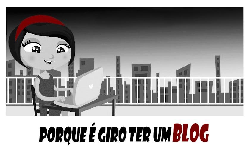 Porque é giro ter um Blog