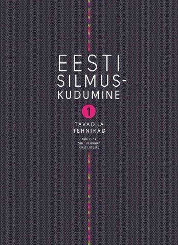 Eesti silmuskudumine I. Tavad ja tehnikad. English version soon!