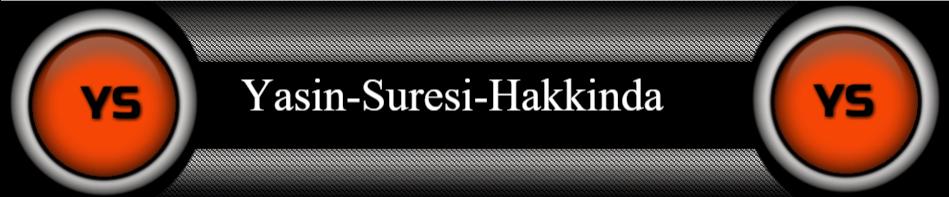 Yasin-Suresi-Hakkinda