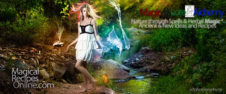 * Ancient Magical Recipes Online * Nature through Spells and Herbal Magic * Magic Spells Herbs