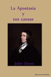 LA NATURALEZA Y LAS CAUSAS DE LA APOSTASÍA DEL EVANGELIO - JOHN OWEN