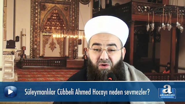 Süleymanlılar Cübbeli Ahmed Hocayı neden sevmezler?