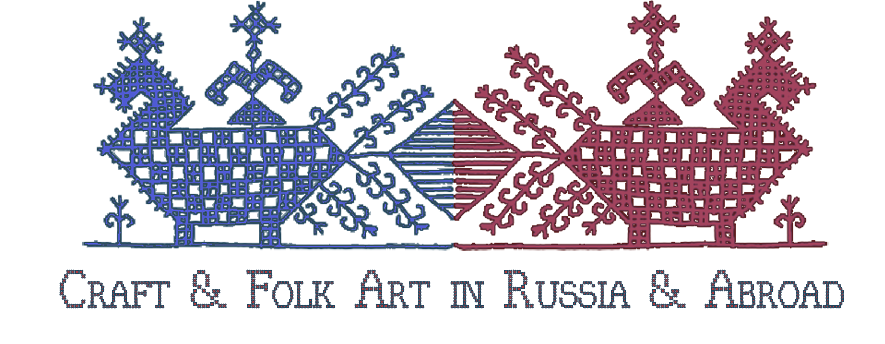 Craft & Folk Art in Russia & Abroad