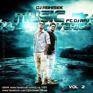 MUSIC VERITY VOL. 02 - DJ ABHISEK FT DJ RAJ