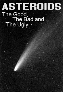 Asteroids: The Good, the Bad and the Ugly