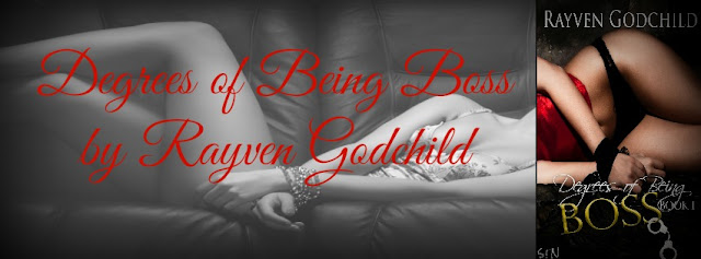 Degrees of Being Boss by Rayven Godchild