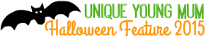 Unique Young Mum - Halloween Feature 2015