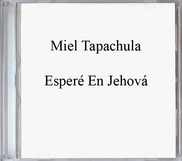 Miel Tapachula-Esperé En Jehová-