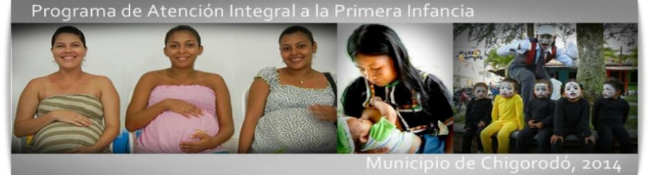 Coordinación Municipal de Primera Infancia -Chigorodó, 2013-2