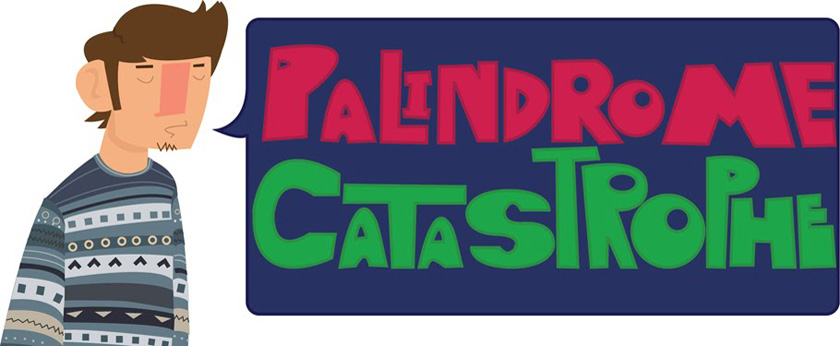 A day in the life of: Palindrome Catastrophe