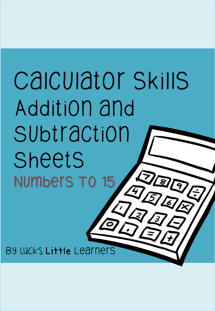 http://www.teacherspayteachers.com/Product/Calculator-Skills-Addition-and-Subtraction-Numbers-to-15-1518526