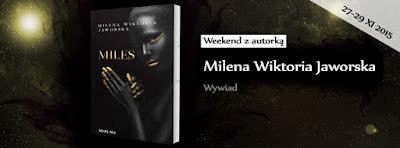 Wywiad z Mileną Wiktorią Jaworską!!