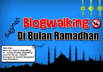 Segmen : Blogwalking Di Bulan Ramadhan
