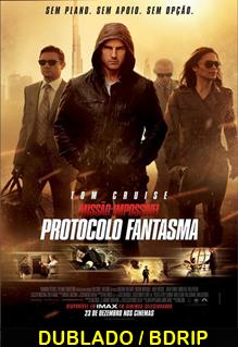 Assistir Missão Impossível 4 Protocolo Fantasma Dublado 2012