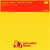 Martin Virgin Take My Love EP Unrivaled Music