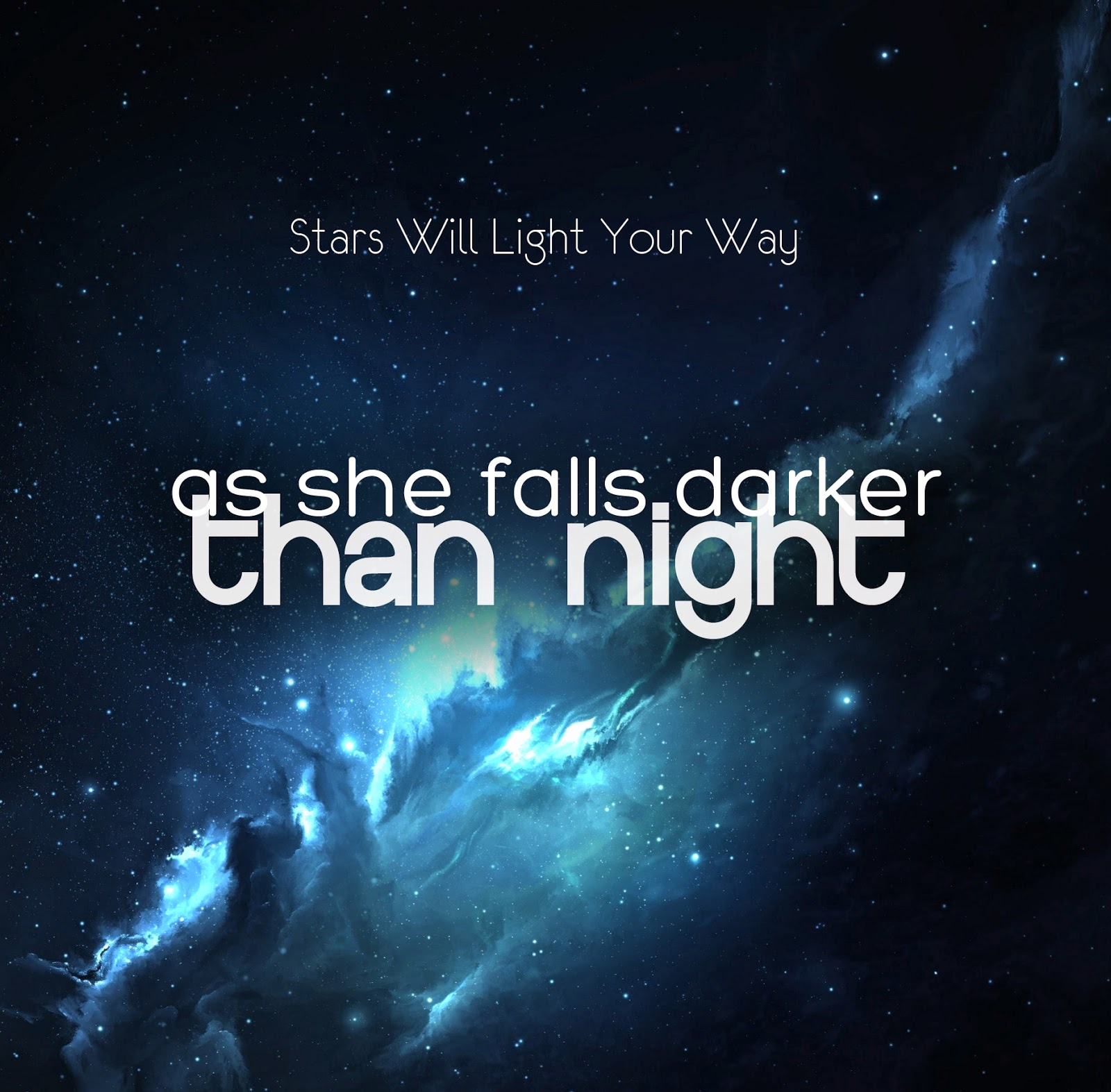 Stars Will Light Your Way - As She Falls Darker Than Night