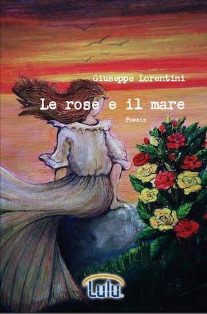 """Il nuovo libro: """"Le rose e il mare"""""""