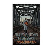 BLUE GUITAR HIGHWAY by PAUL METSA