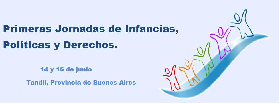 Primeras Jornadas de Infancias, Políticas y Derechos.