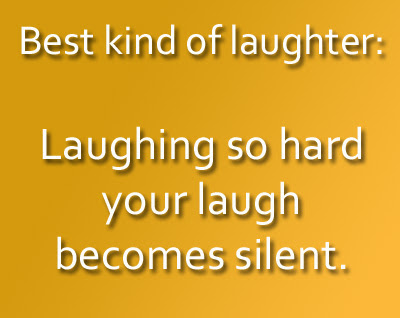 Funny Quotes Best kind of laughter