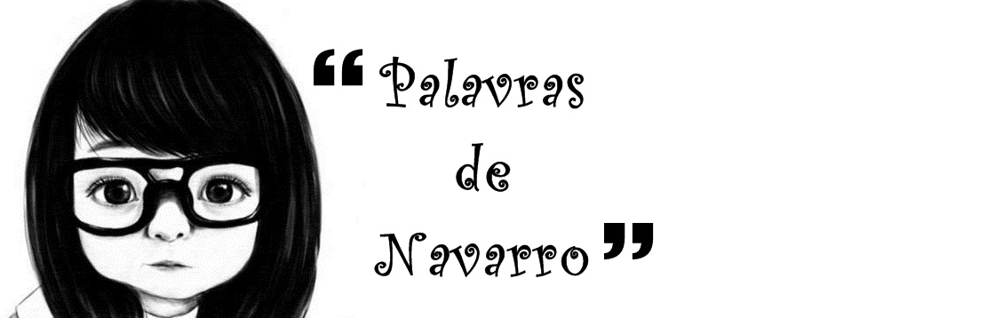 Palavras de Navarro.