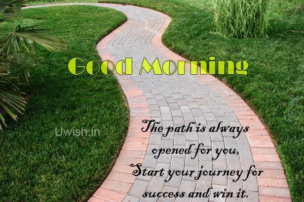 Good morning e greetings and wishes with success quote - path.