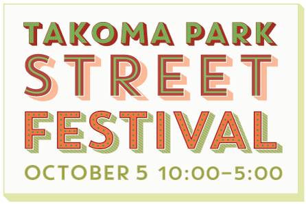 Takoma Street Festival Oct. 4 10:00am to 5:pm