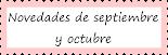 Novedades de septiembre y octubre