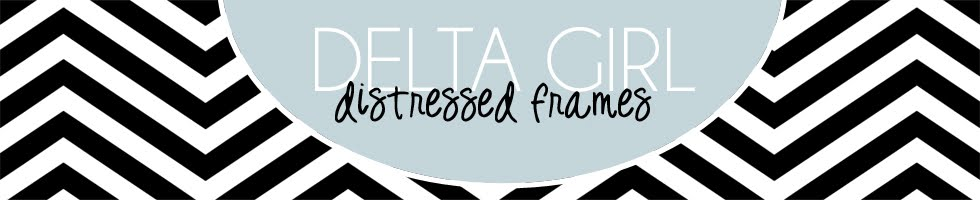 Delta Girl Distressed Frames
