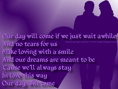 Our Day Will Come - Christina Aguilera Song Lyric Quote in Text Image