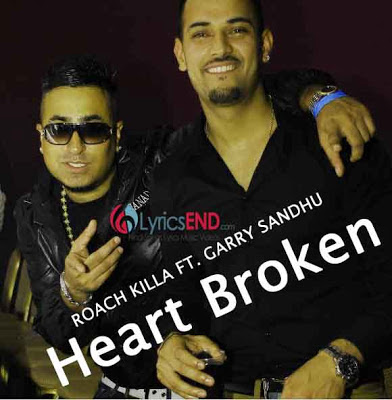 Heart Broken Lyrics - Garry Sandhu Roach Killa