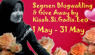 http://kisahsigadisleo.blogspot.com/2015/05/segmen-blogwalking-give-away-by.html