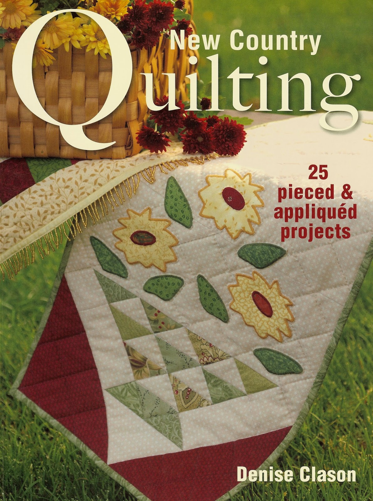 new country quilting with 25 pieced and appliquéd projects