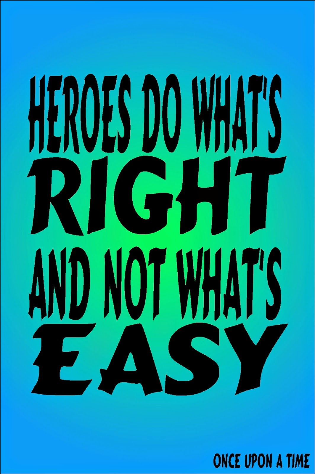 """Even when the choice is hard, """"Heroes do what's right and not what's easy"""" to make it to their Happily Ever After.  Help your kids to choose the right this week with this free printable quote that's perfect for their lunch boxes, lockers, or the bathroom mirror."""