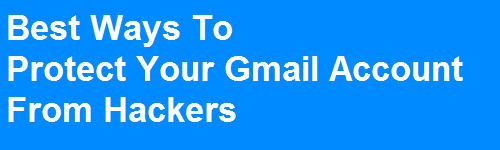 Steps to Secure Gmail Account form Hackers