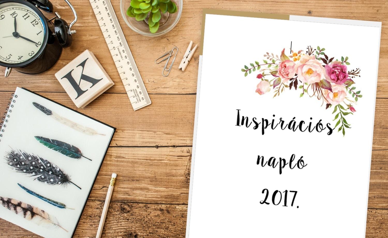 Itt a 2017-es Inspirációs naplód! :)