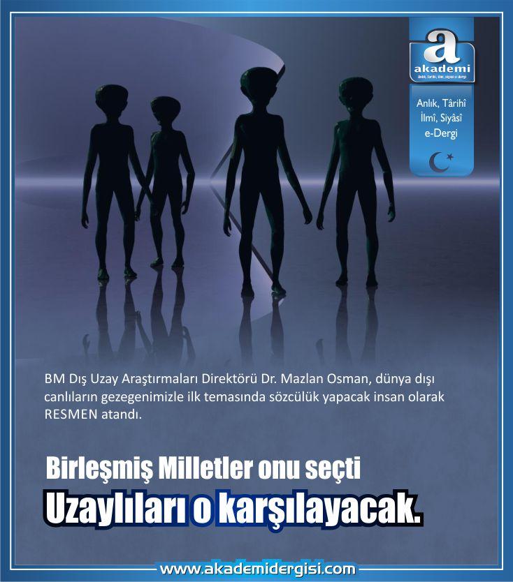 Uzaylıları o karşılayacak | Birleşmiş Milletler dünyamıza gelecek uzaylıları kimin karşılayacağına resmen karar verdi.