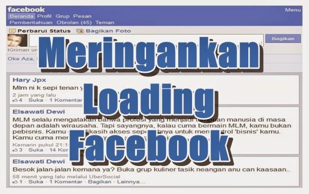 Cara Mudah Meringankan Loading Facebook