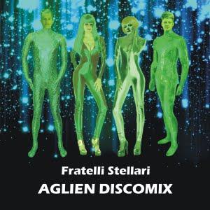 "Fratelli Stellari, ""Aglien Discomix"""