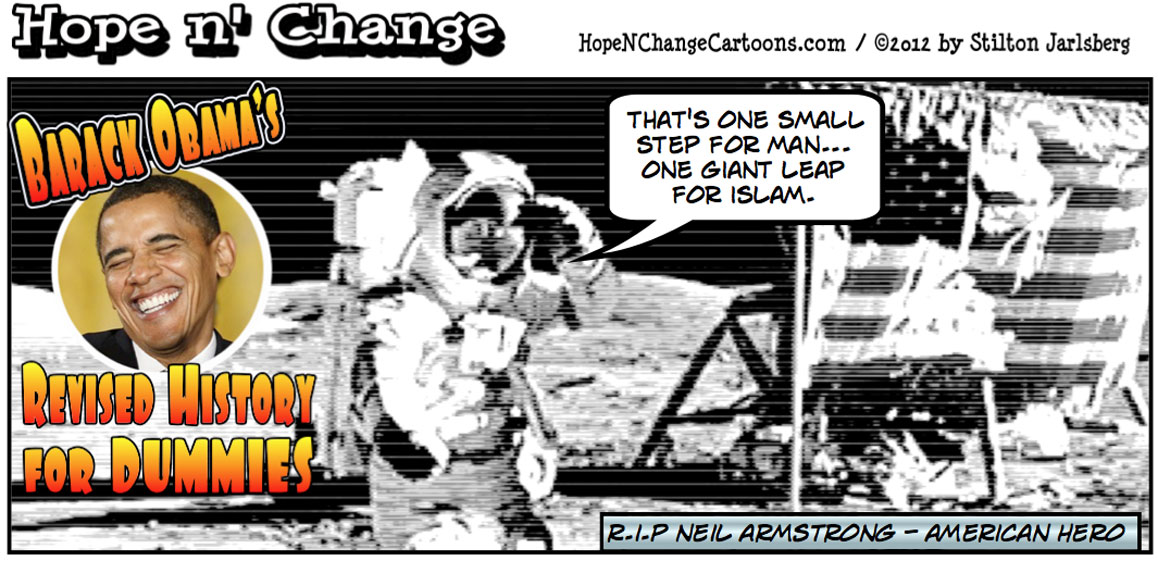 Neil Armstrong dies regretting that Barack Obama's mission for NASA is muslim outreach, hopenchange, hope and change, hope n' change, stilton jarlsberg, obama jokes, tea party