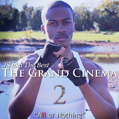 "The Grand Cinema 2: ""All or Nothing"" by JS aka The Best"