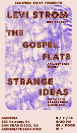 LEVI STROM, THE GOSPEL FLATS, & STRANGE IDEAS TONIGHT