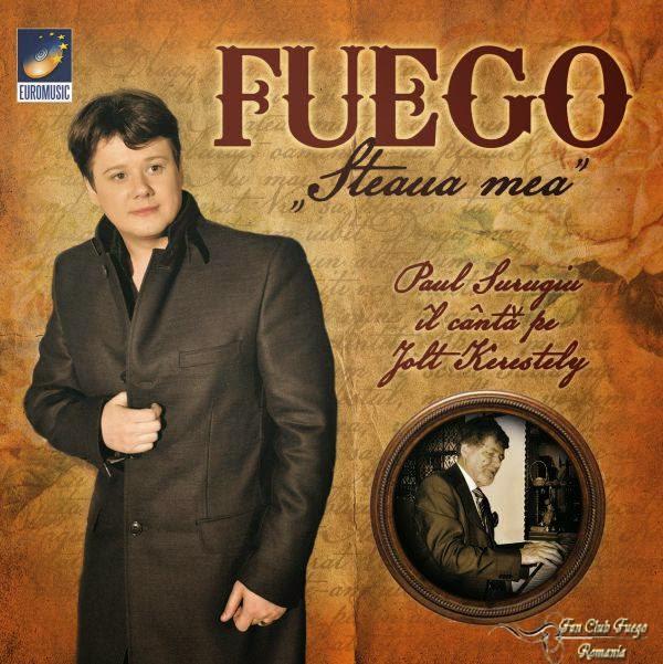 """Fuego - """"Steaua mea - Fuego îl cântă pe Jolt Kerestely"""", lansare CD, mai 2014"""