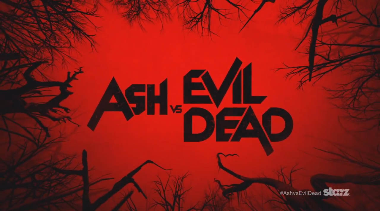 Ash vs Evil Dead Starz network television horror sitcom title card October 31, 2015