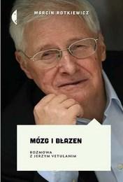 http://lubimyczytac.pl/ksiazka/250645/mozg-i-blazen-rozmowa-z-jerzym-vetulanim
